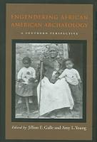 Engendering African American Archaeology PDF