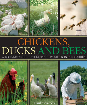 Chickens  Ducks and Bees