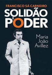 Francisco Sá Carneiro: Solidão e Poder