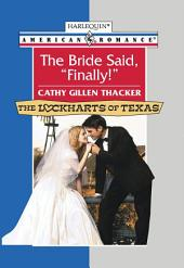 "The Bride Said, ""Finally!"""