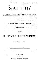 Saffo: A Lyrical Tragedy in Three Acts : as Performed at the Howard Athenæum, May 4, 1847