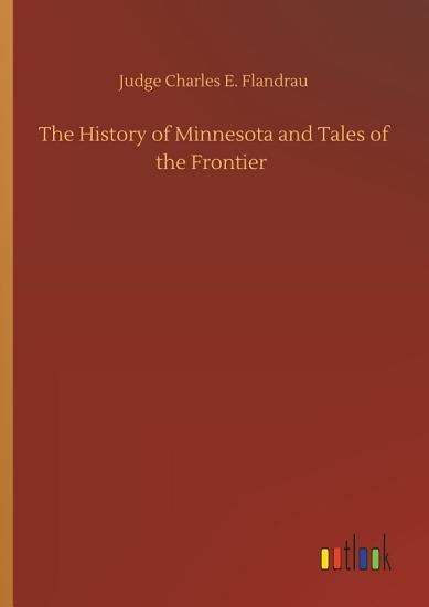The History of Minnesota and Tales of the Frontier PDF