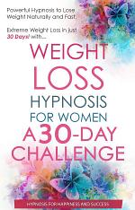 Weight Loss Hypnosis for Women A 30 Day Challenge