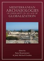 Mediterranean Archaeologies of Insularity in an Age of Globalization PDF