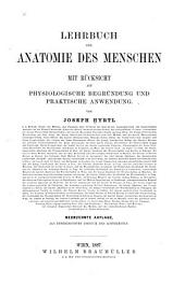 Lehrbuch der Anatomie des Menschen: mit Rücksicht auf physiologische Begründung und praktische Anwendung