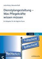 Dienstplangestaltung   Was Pflegekr  fte wissen m  ssen PDF