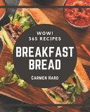Wow! 365 Breakfast Bread Recipes