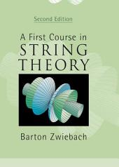 A First Course in String Theory: Edition 2
