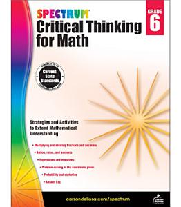 Spectrum Critical Thinking for Math  Grade 6 Book