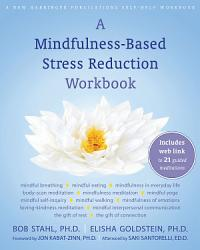 A Mindfulness Based Stress Reduction Workbook Book PDF