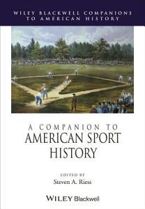 A Companion to American Sport History PDF