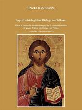 Aspetti cristologici nel Dialogo con Trifone: Cristo al centro del dibattito teologico tra il cristiano Giustino e il giudeo Trifone nel Dialogo con Trifone.