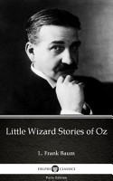 Little Wizard Stories of Oz by L  Frank Baum   Delphi Classics  Illustrated  PDF