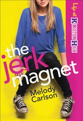 The Jerk Magnet (Life at Kingston High Book #1)