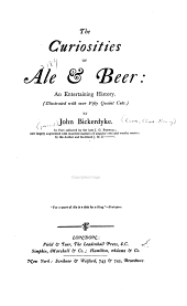 The Curiosities of Ale & Beer: An Entertaining History