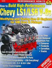 How to Build High-Performance Chevy LS1/LS6 V-8s: Modifying and Tuning GenIII Engines for GM Cars and Pickups