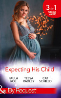 Expecting His Child  The Pregnancy Plot   Staking His Claim   A Tricky Proposition  Mills   Boon By Request  PDF
