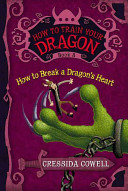 How to Train Your Dragon  How to Break a Dragon s Heart PDF