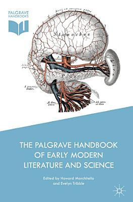 The Palgrave Handbook of Early Modern Literature and Science PDF