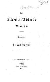 Aus F. Rückert's Nachlass. Herausgegeben von H. Rückert