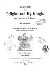 Handbuch der Religion und Mythologie der Griechen und Römer: für Gymnasien