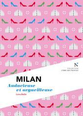 Milan : Audacieuse et orgueilleuse: L'Âme des Peuples