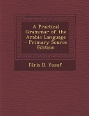 A Practical Grammar of the Arabic Language   Primary Source Edition PDF