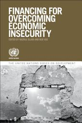 Financing for Overcoming Economic Insecurity