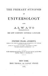 The Primary Synopsis of Universology and Alwato: The New Scientific Universal Language