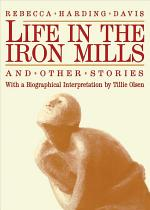 Life in the Iron Mills, and Other Stories