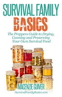 The Prepper s Guide to Drying  Canning and Preserving Your Own Survival Food