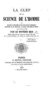 La Clef de la Science de l'Homme; ou, notions d'anatomie et de physiologie humaines, etc
