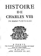 Histoire de Charles VIII. (Roi de France.): Volume1