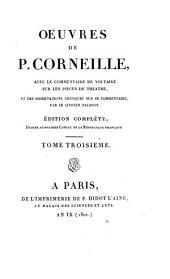Oeuvres: avec le commentaire de Voltaire sur les pieces de theatre, et des observations critiques sur ce commentaire par le citoyen Palissot, Volume3