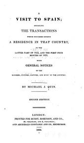 A Visit to Spain: Detailing the Transactions which Occurred During a Residence in that Country, in the Latter Part of 1822, and the First Four Months of 1823 ; with General Notices of the Manners, Customs, Costume, and Music of the Country