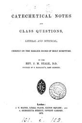 Catechetical notes and class questions, chiefly on the earlier books of holy Scripture