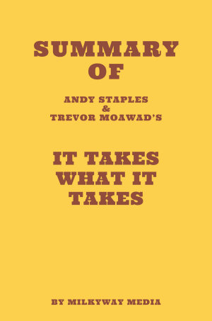 Summary of Andy Staples and Trevor Moawad   s It Takes What It Takes