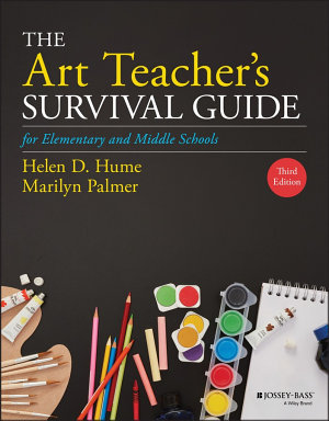 The Art Teacher s Survival Guide for Elementary and Middle Schools