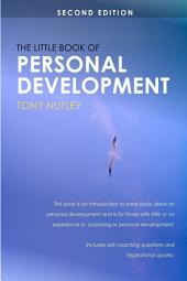 The Little Book of Personal Development: Second Edition