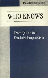 Who Knows: From Quine to a Feminist Empiricism