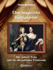 Das ungleiche Königspaar: Der schiefe Fritz und die allerschönste Prinzessin