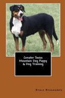 Greater Swiss Mountain Dog Puppy   Dog Training