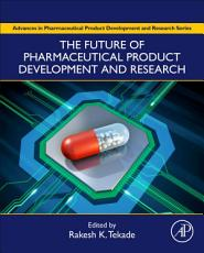 The Future of Pharmaceutical Product Development and Research PDF