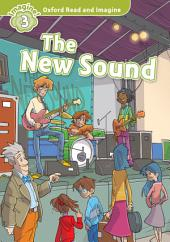 The New Sound (Oxford Read and Imagine Level 3)