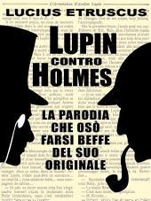 Lupin contro Holmes: La parodia che si fece beffe dell'originale