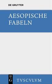 Aesopische Fabeln: Zusammengestellt und ins Deutsche übertragen, Ausgabe 3