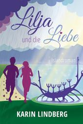Lilja und die Liebe: Liebesroman