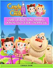 Candy Crush Soda Saga Game Levels, Wiki, Fishing, Download Guide Unofficial