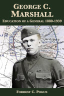 George C. Marshall: Education of a General, 1880-1939