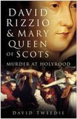 David Rizzio   Mary Queen of Scots